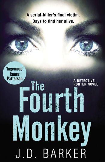 The Fourth Monkey (A Detective Porter novel) - J.D. Barker