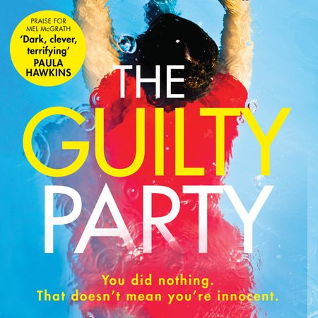 The Guilty Party - Mel McGrath, Read by Emma Noakes