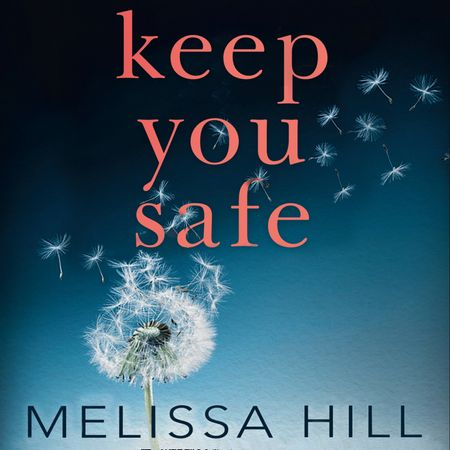 Keep You Safe - Melissa Hill, Read by Aoife McMahon and Caroline Lennon