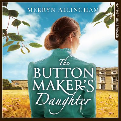 The Buttonmaker's Daughter - Merryn Allingham, Read by Genevieve Swallow