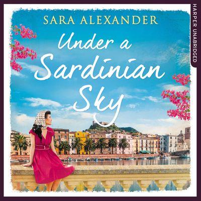 Under a Sardinian Sky - Sara Alexander, Read by Sara Alexander
