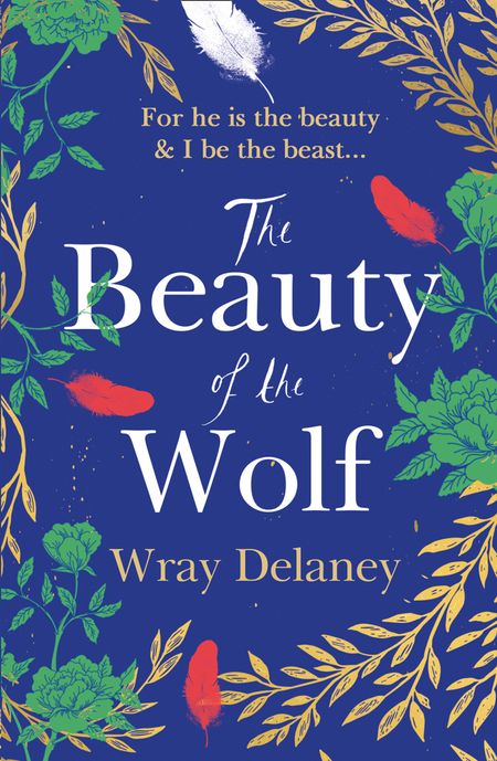 The Beauty of the Wolf - Wray Delaney