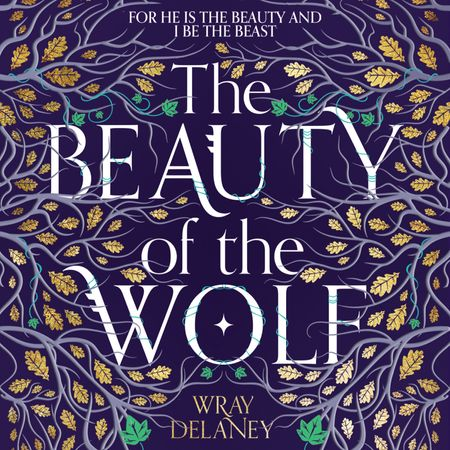 The Beauty of the Wolf - Wray Delaney, Read by Rachel Atkins