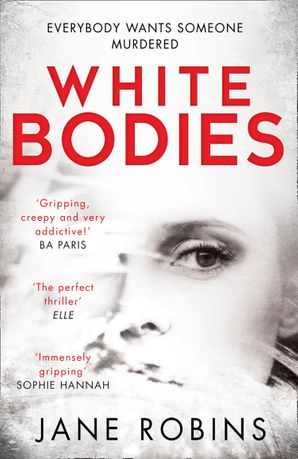 White Bodies Paperback First edition by Jane Robins