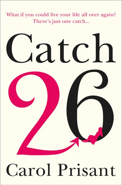 Catch 26: A Novel - Carol Prisant