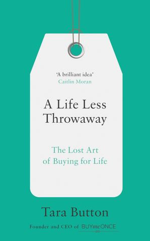 5222aedd3e091 A Life Less Throwaway by Tara Button - Paperback | HarperCollins
