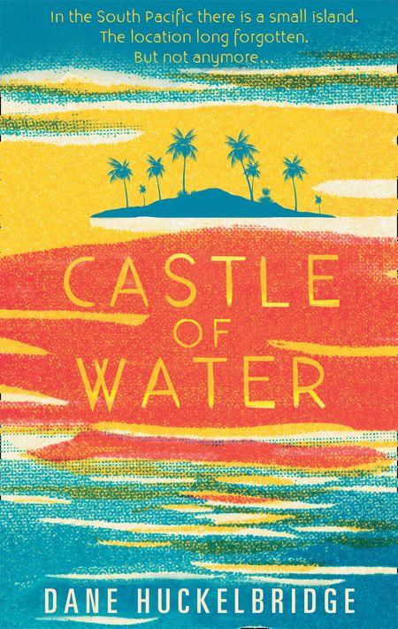 Castle of Water - Dane Huckelbridge