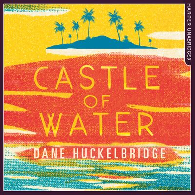 Castle of Water - Dane Huckelbridge, Read by Max Winter
