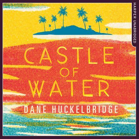 Castle of Water - Dane Huckelbridge, Read by Max Winter