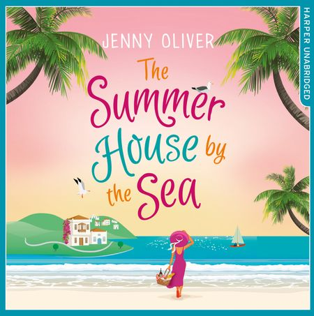 The Summerhouse by the Sea - Jenny Oliver, Read by Camilla Rockley