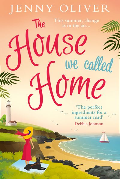 The House We Called Home - Jenny Oliver