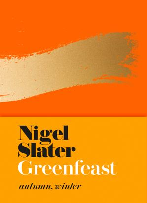 Greenfeast: Autumn, Winter eBook  by Nigel Slater