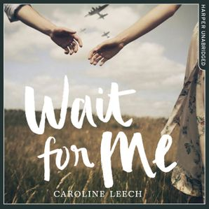 Wait for Me Download Audio Unabridged edition by