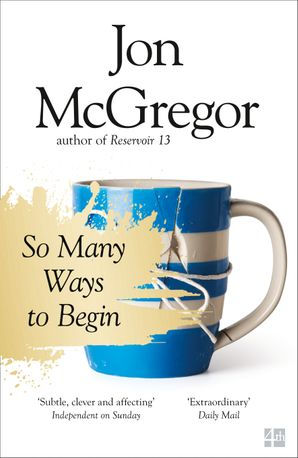 So Many Ways to Begin Paperback  by Jon McGregor