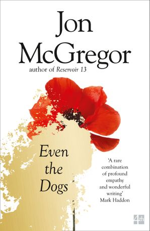 Even the Dogs Paperback  by Jon McGregor