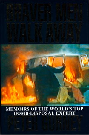 Braver Men Walk Away eBook  by Peter Gurney
