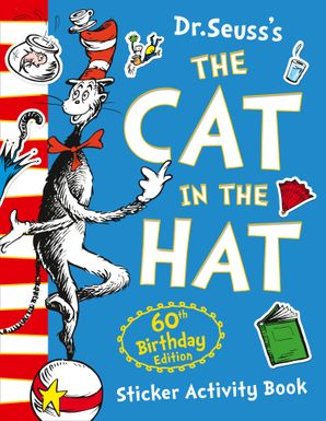 The Cat in the Hat Sticker Activity Book (Dr. Seuss) Paperback 60th Birthday edition by Dr. Seuss
