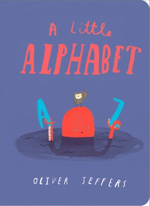 A Little Alphabet Board book  by Oliver Jeffers