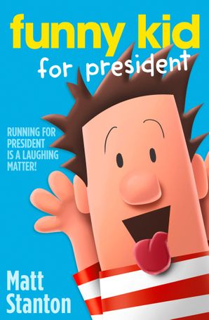 Funny Kid For President Paperback  by Matt Stanton