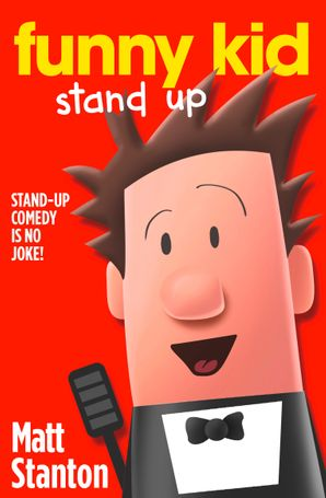 Funny Kid Stand Up Paperback  by Matt Stanton