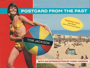 Postcard From The Past Hardcover  by Tom Jackson