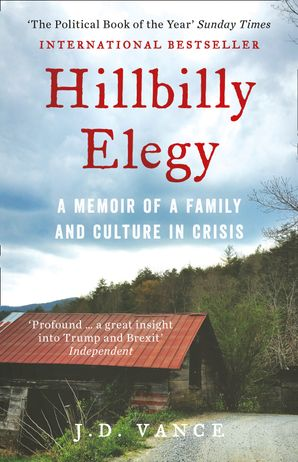 Hillbilly Elegy: A Memoir of a Family and Culture in Crisis Paperback  by J. D. Vance