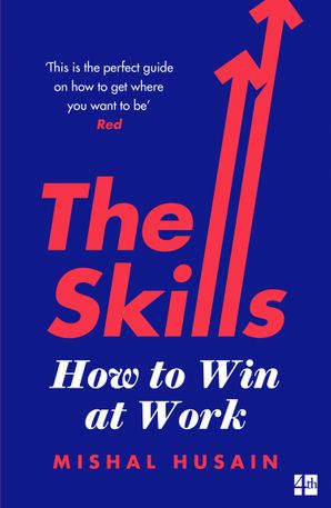 The Skills: How to Win at Work Paperback  by Mishal Husain