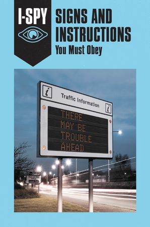 I-SPY SIGNS AND INSTRUCTIONS: You Must Obey (I-SPY for Grown-ups)