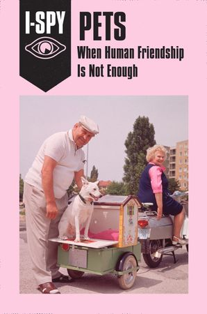 I-SPY PETS: When Human Friendship Is Not Enough eBook  by Sam Jordison