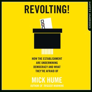 Revolting! Download Audio Unabridged edition by Mick Hume