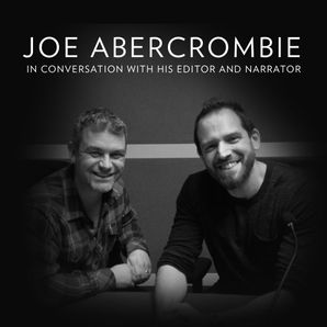 FREE INTERVIEW: Joe Abercrombie in conversation with his editor and narrator  Unabridged edition by No Author