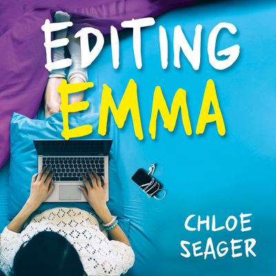 Editing Emma: Online you can choose who you want to be. If only real life were so easy… - Chloe Seager, Read by Charlie Sanderson