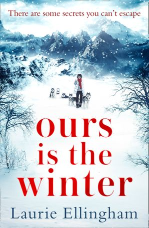 Ours is the Winter eBook  by Laurie Ellingham