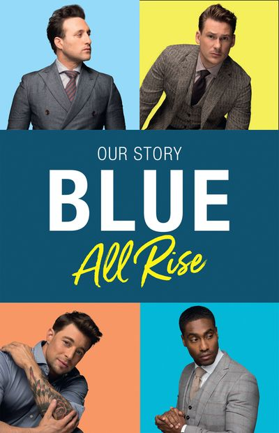 Blue: All Rise: Our Story - Antony Costa, Duncan James, Lee Ryan and Simon Webbe, With Caroline Frost