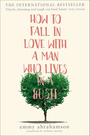 How to Fall in Love with a Man Who Lives in a Bush Paperback  by Emmy Abrahamson