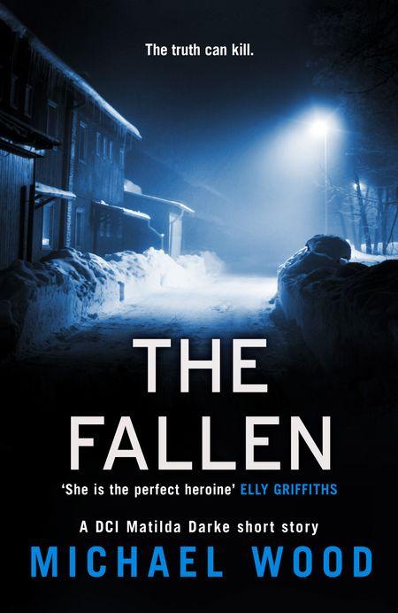 The Fallen: A DCI Matilda Darke short story - Michael Wood