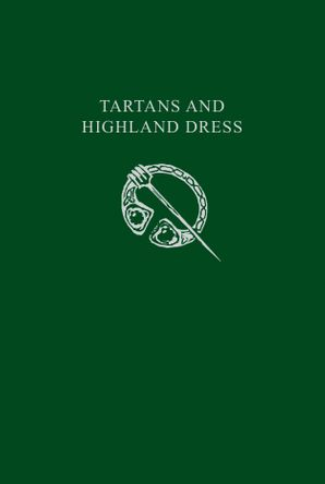 Tartans & Highland Dress (Collins Scottish Archive) eBook  by No Author