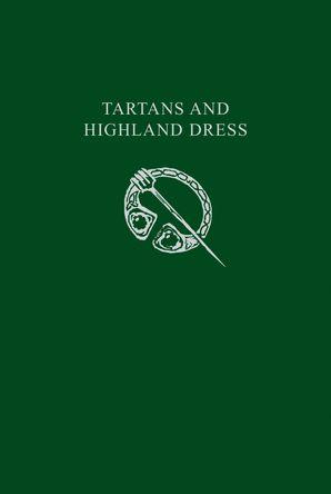 Tartans & Highland Dress (Collins Scottish Archive) eBook  by