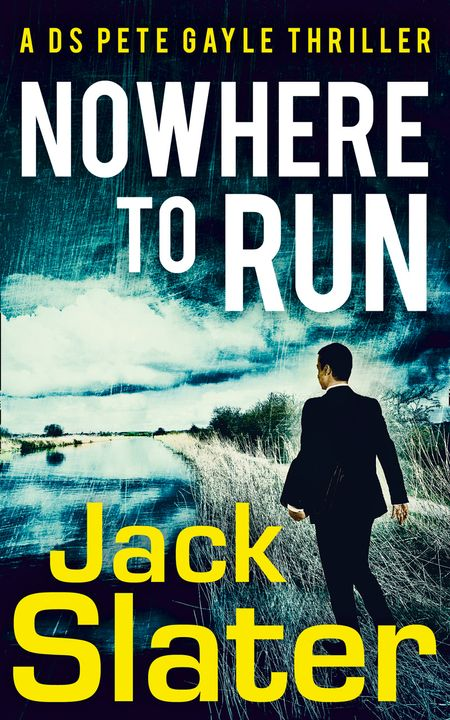 Nowhere to Run (DS Peter Gayle thriller series, Book 1) - Jack Slater