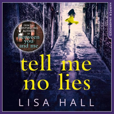 Tell Me No Lies - Lisa Hall, Read by Penelope Rawlins