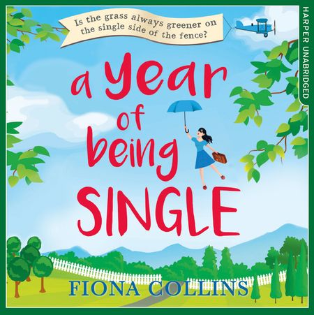 A Year of Being Single - Fiona Collins, Read by Elisabeth Hopper