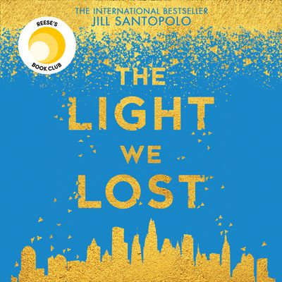 The Light We Lost - Jill Santopolo, Read by Jill Santopolo