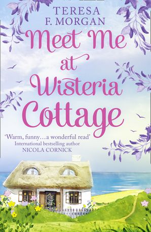 Meet Me at Wisteria Cottage Paperback  by Teresa F. Morgan