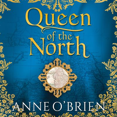 Queen of the North - Anne O'Brien, Read by Beth Eyre