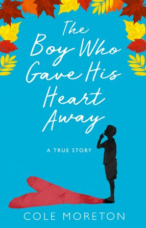 The Boy Who Gave His Heart Away: A Death that Brought the Gift of Life eBook  by