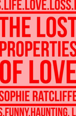 The Lost Properties of Love Paperback  by Sophie Ratcliffe