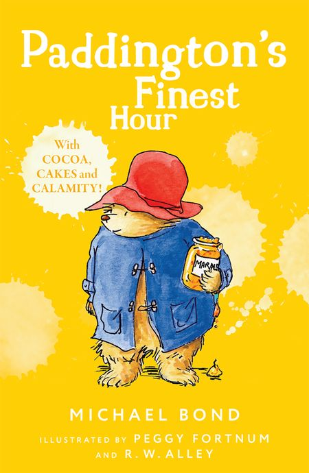 Paddington's Finest Hour - Michael Bond, Illustrated by R. W. Alley, Cover design by Peggy Fortnum