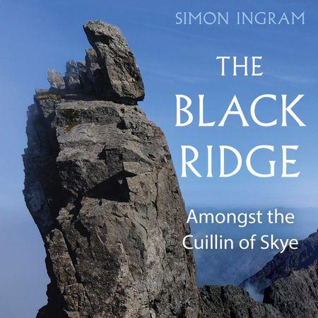 The Black Ridge: Amongst the Cuillin of Skye - Simon Ingram, Read by Richard Burnip