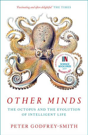 Other Minds: The Octopus and the Evolution of Intelligent Life Paperback  by Peter Godfrey-Smith