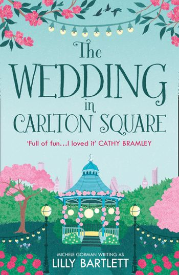 The Wedding in Carlton Square (The Carlton Square Series, Book 1) - Lilly Bartlett and Michele Gorman